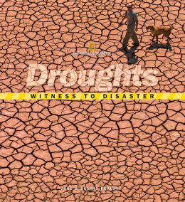 Witness to Disaster: Droughts