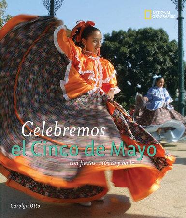 Celebremos el Cinco de Mayo by Carolyn Otto
