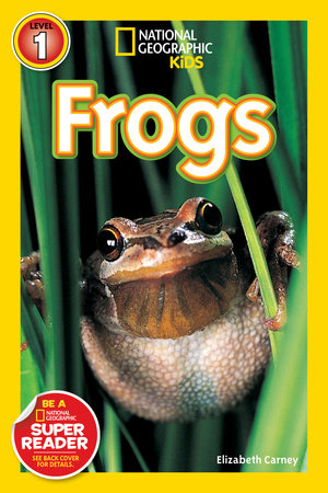 National Geographic Readers: Frogs! by Elizabeth Carney