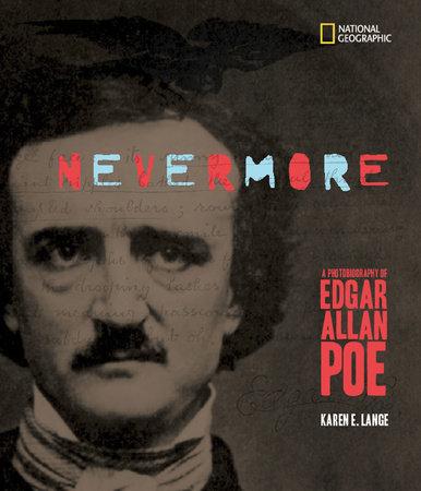 Nevermore: A Photobiography of Edgar Allan Poe by Karen Lange