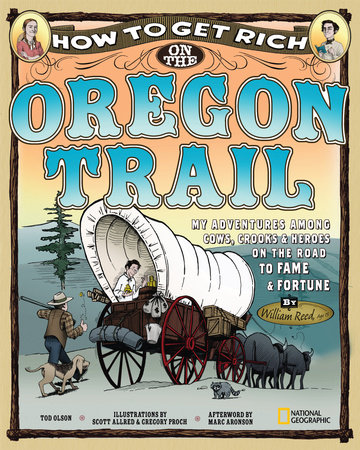 How to Get Rich on the Oregon Trail by Tod Olson