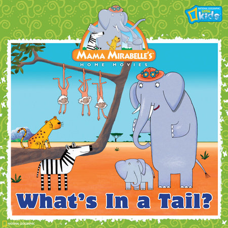 Mama Mirabelle: What's in a Tail? by Laura F. Marsh
