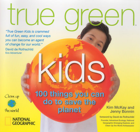 True Green Kids by Kim Mckay and Jenny Bonnin