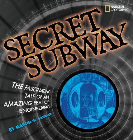 Secret Subway by Martin W. Sandler