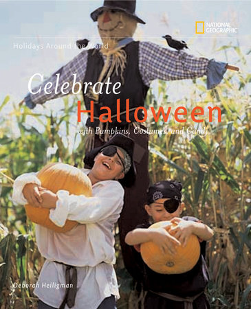 Holidays Around the World: Celebrate Halloween with Pumpkins, Costumes, and Candy by Deborah Heiligman