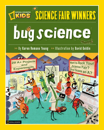 Science Fair Winners: Bug Science by Karen Romano Young