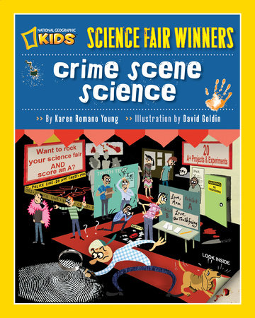 Science Fair Winners: Crime Scene Science by Karen Romano Young