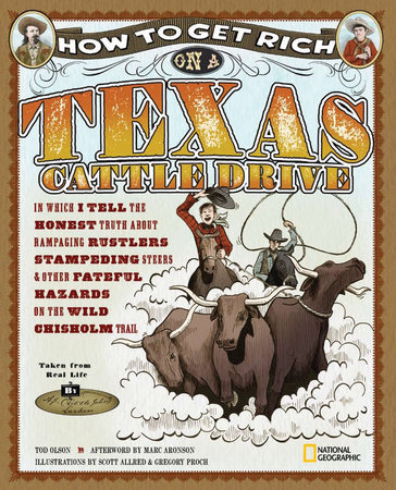 How to Get Rich on a Texas Cattle Drive by Tod Olson