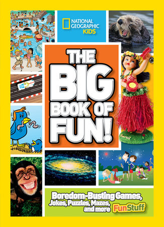 The Big Book of Fun! by National Geographic
