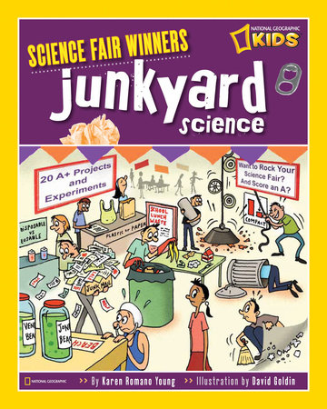 Science Fair Winners: Junkyard Science by Karen Romano Young