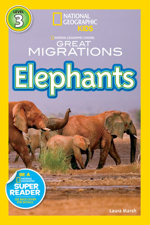 National Geographic Readers: Great Migrations Elephants by Laura Marsh