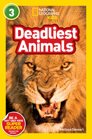 National Geographic Readers: Deadliest Animals by Melissa Stewart