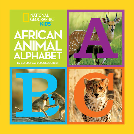 African Animal Alphabet by Beverly Joubert and Dereck Joubert