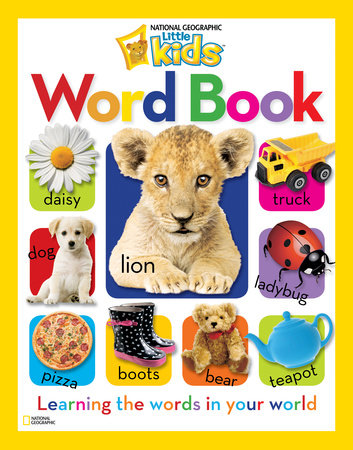 National Geographic Little Kids Word Book by National Geographic