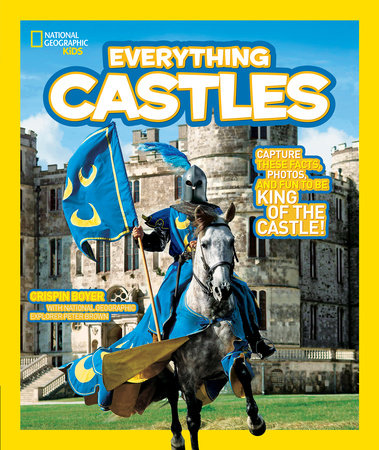 National Geographic Kids Everything Castles by Crispin Boyer