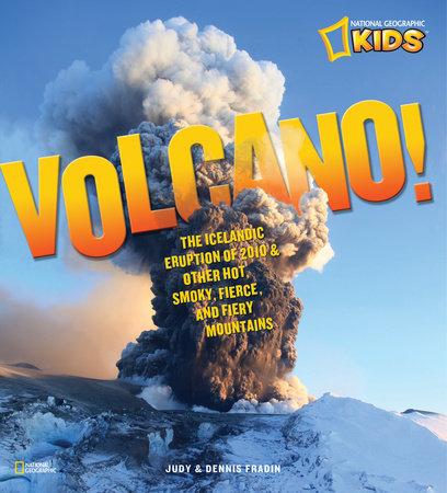 Volcano! by Judith Fradin and Dennis Fradin