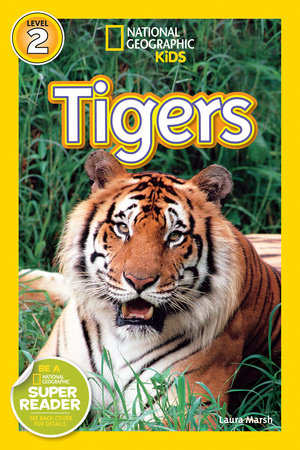 National Geographic Readers: Tigers by Laura Marsh