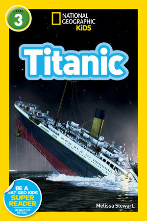 National Geographic Readers: Titanic by Melissa Stewart