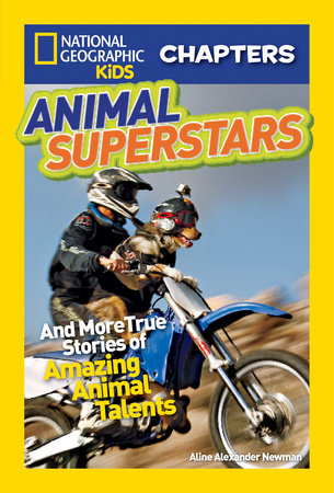 National Geographic Kids Chapters: Animal Superstars by Aline Alexander Newman