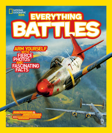 National Geographic Kids Everything Battles by John Perritano and James Spears