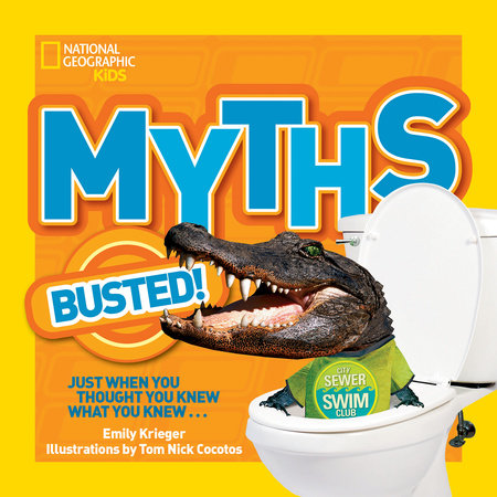 National Geographic Kids Myths Busted! by Emily Krieger