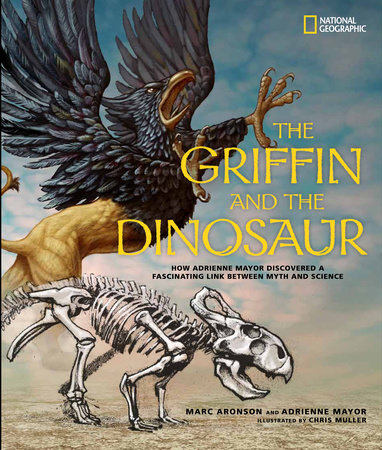 The Griffin and the Dinosaur by Marc Aronson | Adrienne Mayor