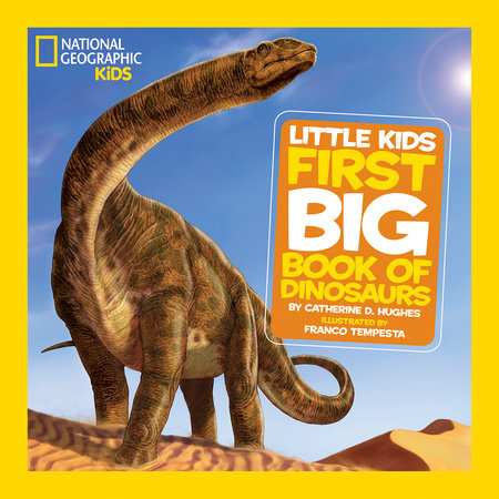 National Geographic Little Kids First Big Book of Dinosaurs by Catherine D. Hughes