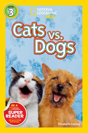 National Geographic Readers: Cats vs. Dogs by Elizabeth Carney