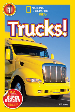 National Geographic Readers: Trucks by Wil Mara