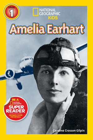 National Geographic Readers: Amelia Earhart by Caroline Gilpin