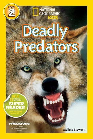 National Geographic Readers: Deadly Predators by Melissa Stewart