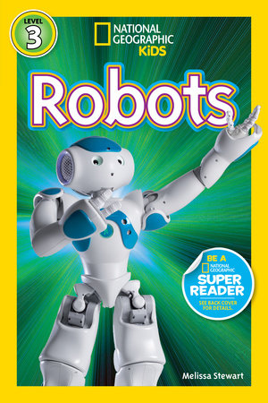 National Geographic Readers: Robots by Melissa Stewart