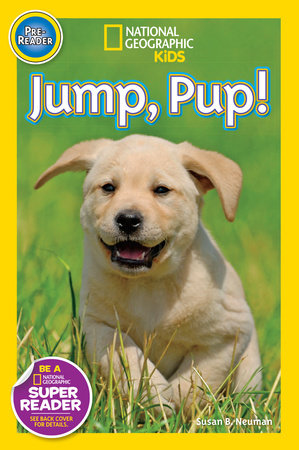 National Geographic Readers: Jump Pup! by Susan B. Neuman