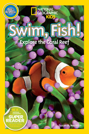National Geographic Readers: Swim Fish! by Susan B. Neuman