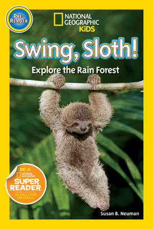 National Geographic Readers: Swing Sloth! by Susan B. Neuman
