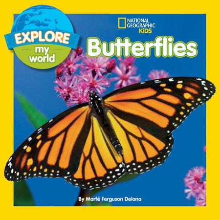 Explore My World Butterflies by Marfe Ferguson Delano