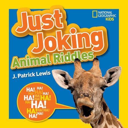 National Geographic Kids Just Joking Animal Riddles by J. Patrick Lewis