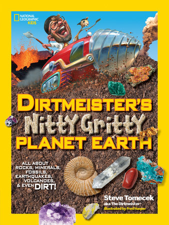 Dirtmeister's Nitty Gritty Planet Earth by Steve Tomecek