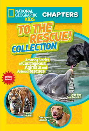 National Geographic Kids Chapters: To the Rescue! Collection