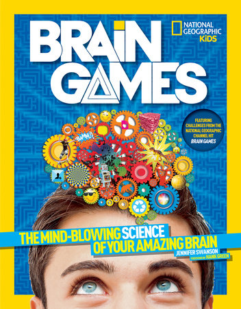 National Geographic Kids Brain Games by Jennifer Swanson