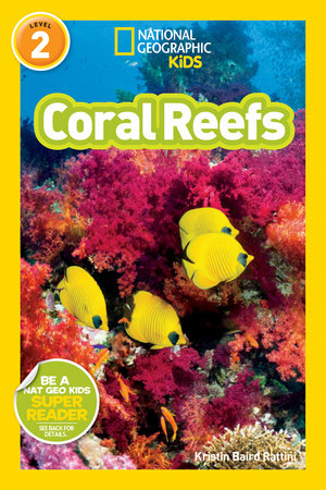 National Geographic Readers: Coral Reefs by Kristin Rattini