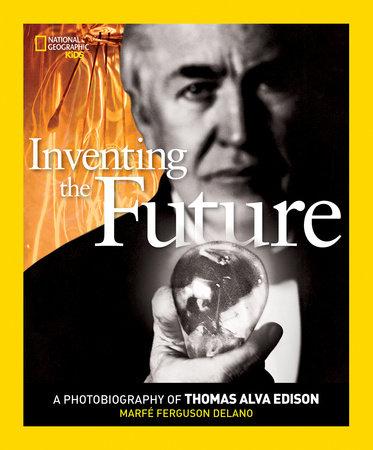Inventing The Future by Marfe Ferguson Delano