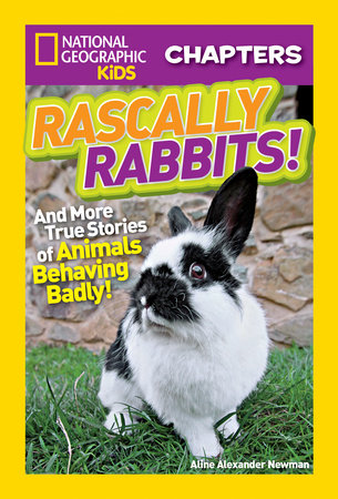 National Geographic Kids Chapters: Rascally Rabbits! by Aline Alexander Newman