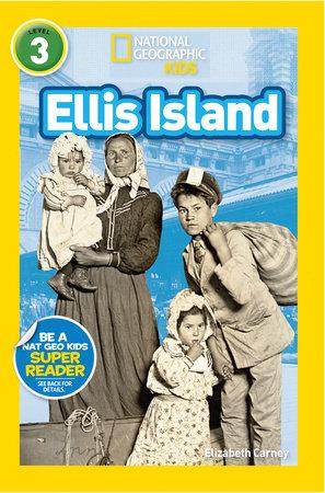 National Geographic Readers: Ellis Island by Elizabeth Carney