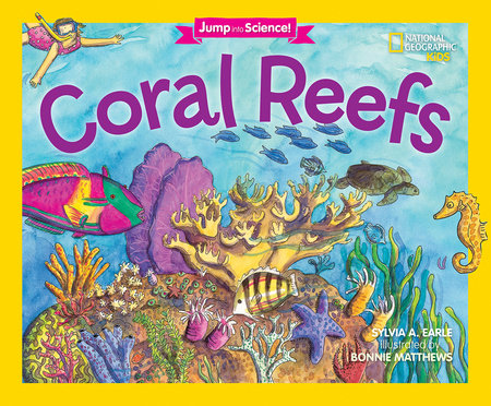 Jump Into Science: Coral Reefs by Sylvia A. Earle