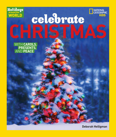 Holidays Around The World: Celebrate Christmas by Deborah Heiligman