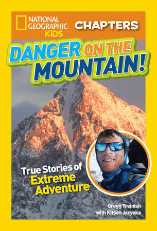 National Geographic Kids Chapters: Danger on the Mountain by Gregg Treinish and Kitson Jazynka