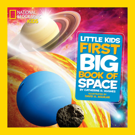 National Geographic Little Kids First Big Book of Space by Catherine D. Hughes