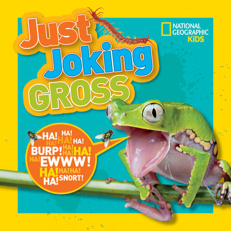 National Geographic Kids Just Joking Gross by National Geographic Kids