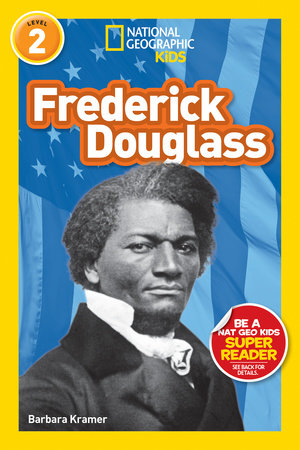 National Geographic Readers: Frederick Douglass (Level 2) by Barbara Kramer
